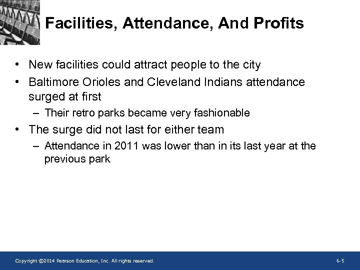 Facilities, Attendance, And Profits • New facilities could attract people to the city •