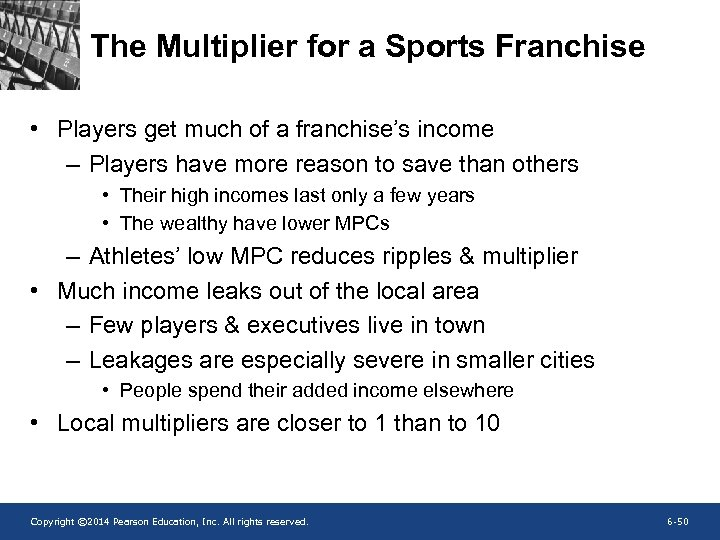 The Multiplier for a Sports Franchise • Players get much of a franchise's income