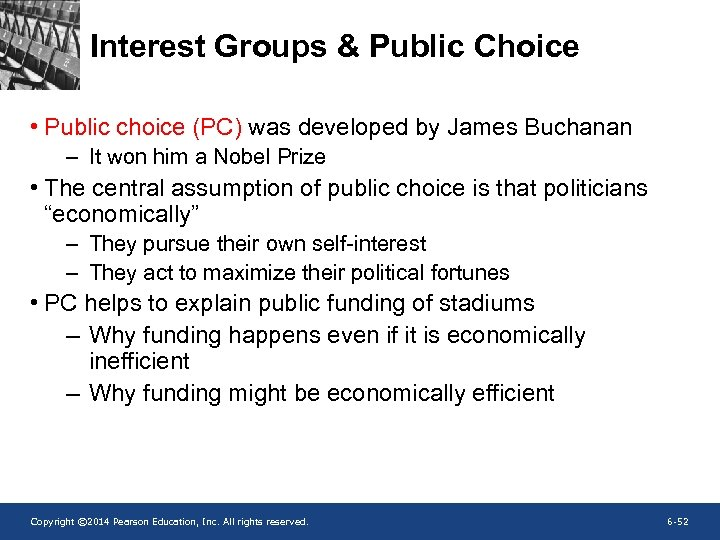 Interest Groups & Public Choice • Public choice (PC) was developed by James Buchanan