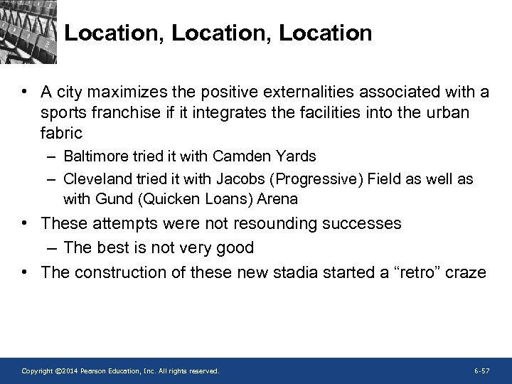 Location, Location • A city maximizes the positive externalities associated with a sports franchise