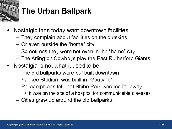 The Urban Ballpark • Nostalgic fans today want downtown facilities – – They complain