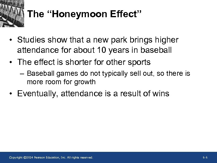 "The ""Honeymoon Effect"" • Studies show that a new park brings higher attendance for"