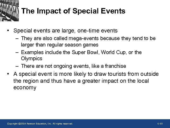 The Impact of Special Events • Special events are large, one-time events – They