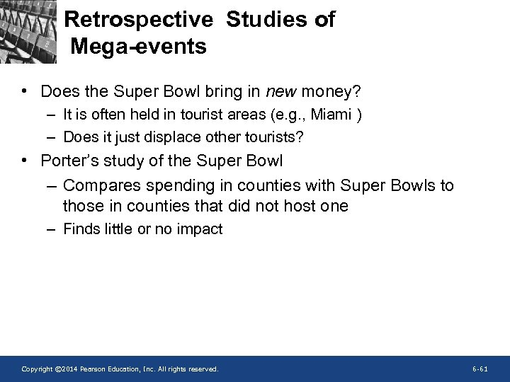 Retrospective Studies of Mega-events • Does the Super Bowl bring in new money? –