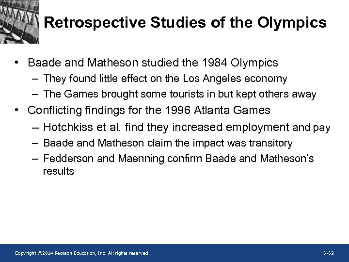 Retrospective Studies of the Olympics • Baade and Matheson studied the 1984 Olympics –