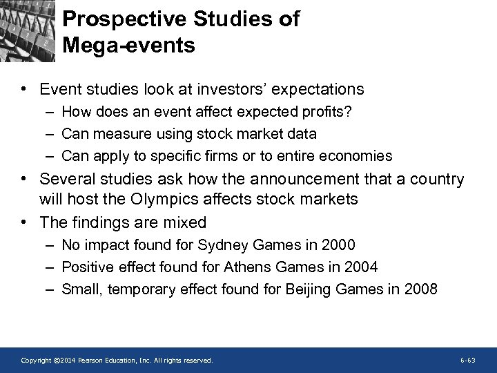 Prospective Studies of Mega-events • Event studies look at investors' expectations – How does