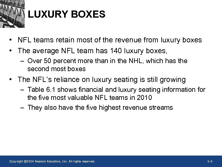 LUXURY BOXES • NFL teams retain most of the revenue from luxury boxes •