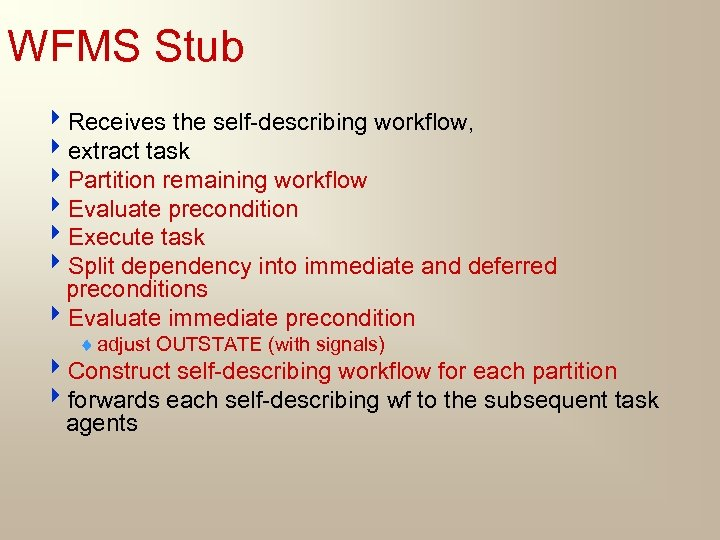 WFMS Stub 4 Receives the self-describing workflow, 4 extract task 4 Partition remaining workflow