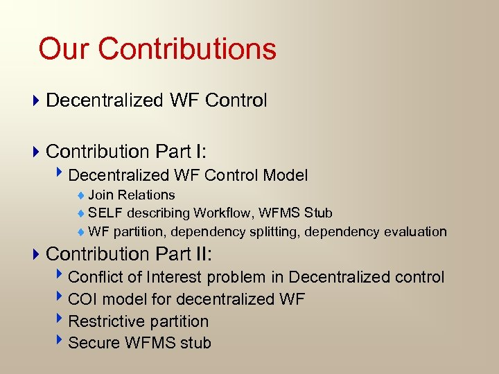 Our Contributions 4 Decentralized WF Control 4 Contribution Part I: 4 Decentralized WF Control