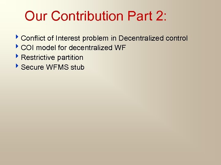 Our Contribution Part 2: 4 Conflict of Interest problem in Decentralized control 4 COI