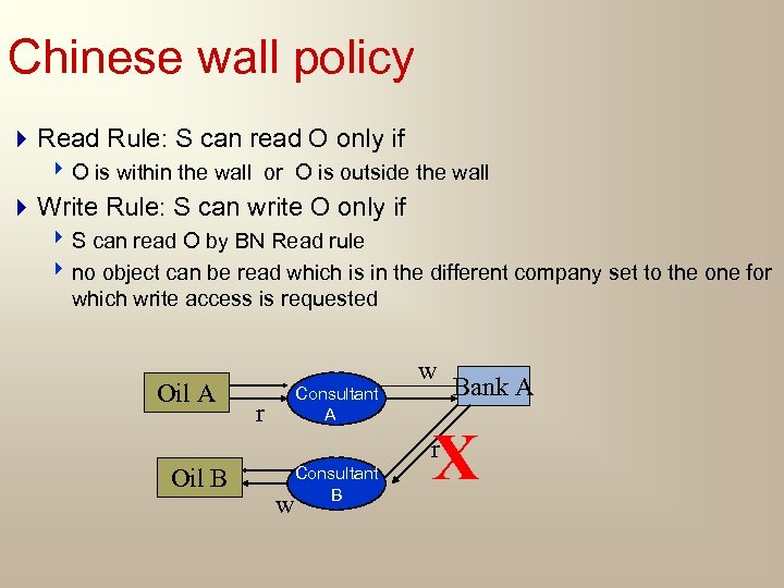 Chinese wall policy 4 Read Rule: S can read O only if 4 O