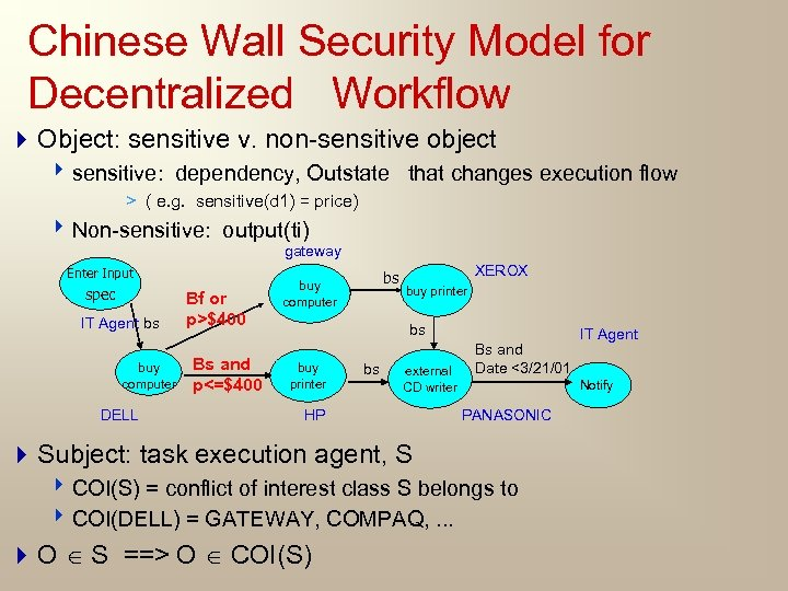 Chinese Wall Security Model for Decentralized Workflow 4 Object: sensitive v. non-sensitive object 4