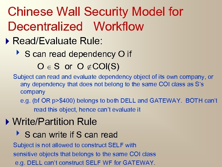 Chinese Wall Security Model for Decentralized Workflow 4 Read/Evaluate Rule: 4 S can read