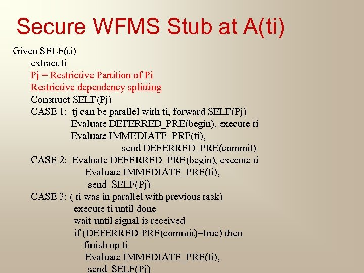 Secure WFMS Stub at A(ti) Given SELF(ti) extract ti Pj = Restrictive Partition of