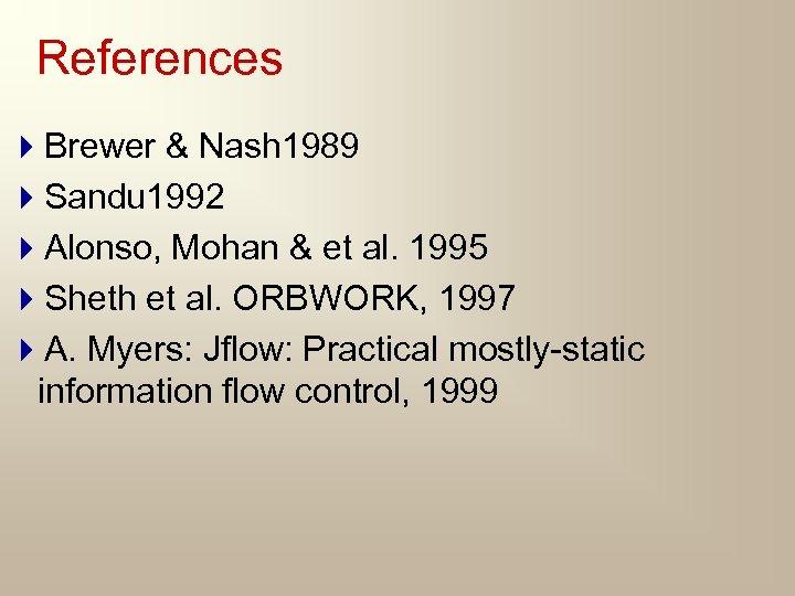 References 4 Brewer & Nash 1989 4 Sandu 1992 4 Alonso, Mohan & et