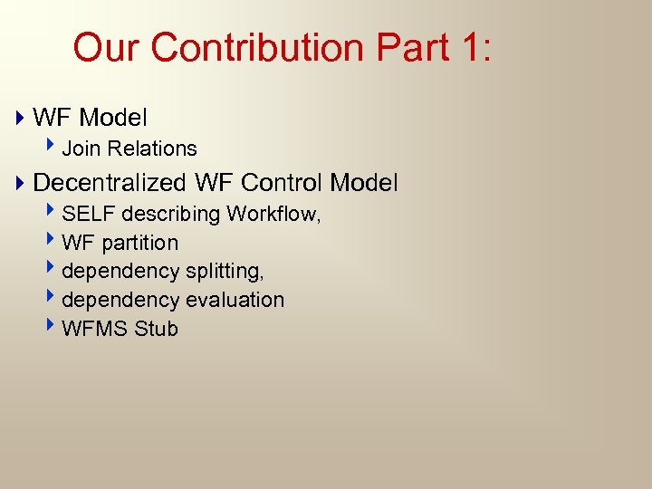 Our Contribution Part 1: 4 WF Model 4 Join Relations 4 Decentralized WF Control