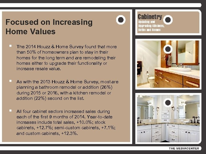 Focused on Increasing Home Values § The 2014 Houzz & Home Survey found that