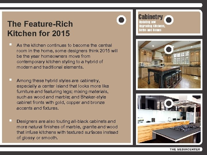 The Feature-Rich Kitchen for 2015 § As the kitchen continues to become the central