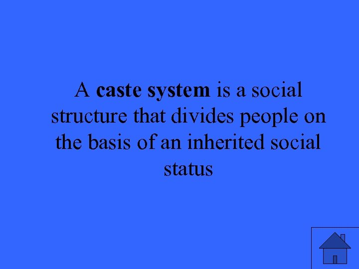 A caste system is a social structure that divides people on the basis of