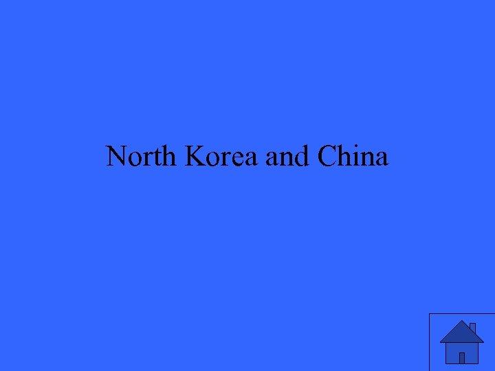 North Korea and China