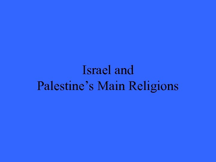 Israel and Palestine's Main Religions
