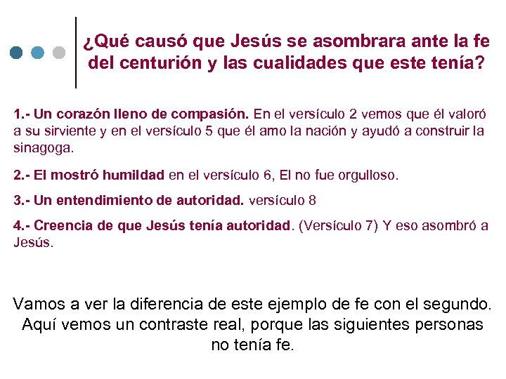 ¿Qué causó que Jesús se asombrara ante la fe del centurión y las cualidades