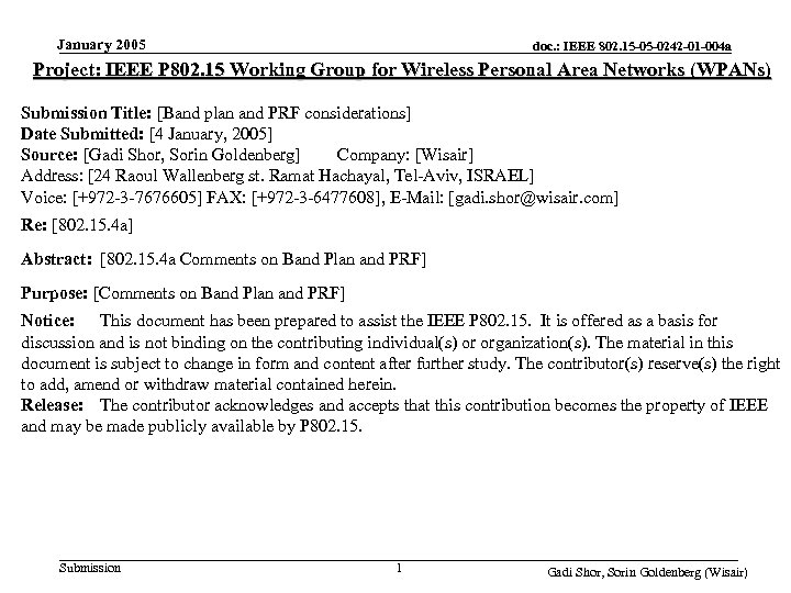January 2005 doc. : IEEE 802. 15 -05 -0242 -01 -004 a Project: IEEE