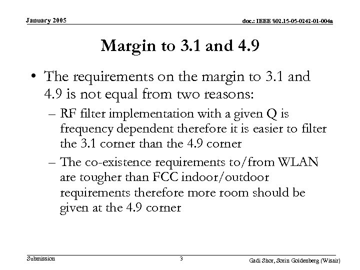 January 2005 doc. : IEEE 802. 15 -05 -0242 -01 -004 a Margin to