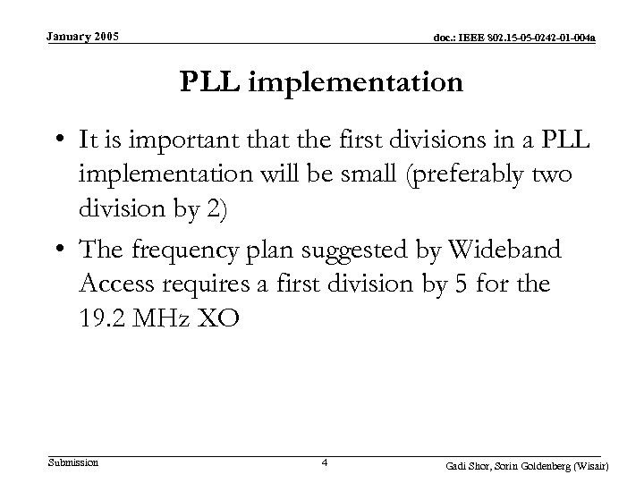 January 2005 doc. : IEEE 802. 15 -05 -0242 -01 -004 a PLL implementation