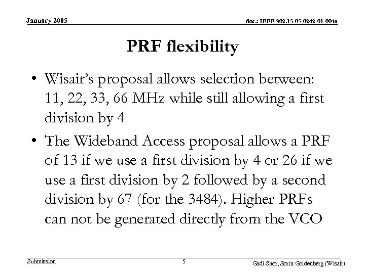 January 2005 doc. : IEEE 802. 15 -05 -0242 -01 -004 a PRF flexibility