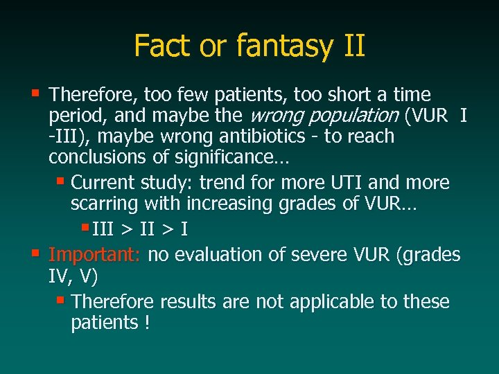 Fact or fantasy II § Therefore, too few patients, too short a time §