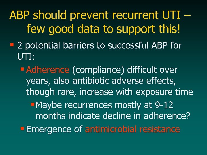ABP should prevent recurrent UTI – few good data to support this! § 2
