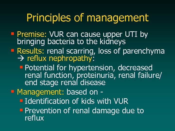 Principles of management § Premise: VUR can cause upper UTI by bringing bacteria to