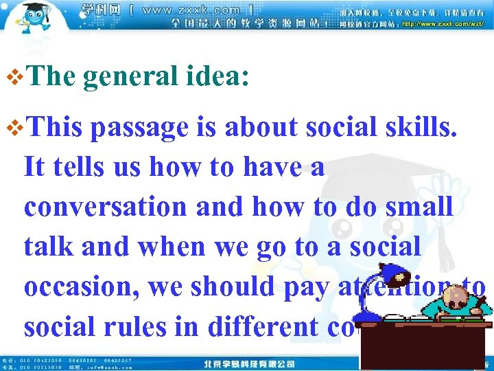 v. The v. This general idea: passage is about social skills. It tells us