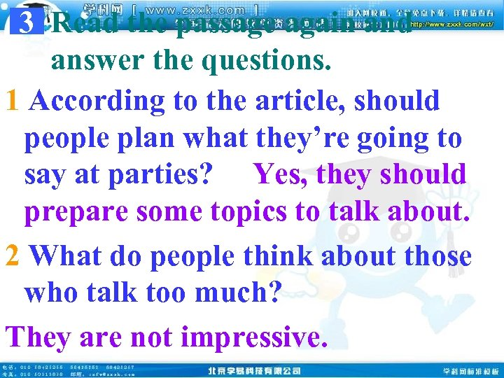 3 Read the passage again and answer the questions. 1 According to the article,