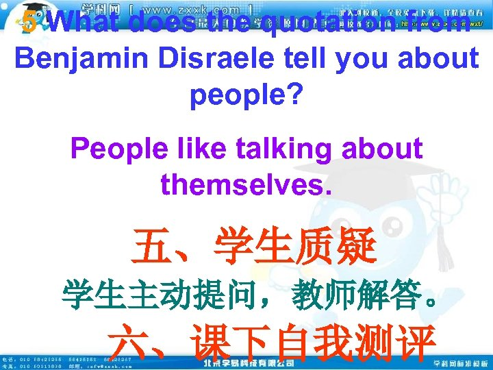 5 What does the quotation from Benjamin Disraele tell you about people? People like