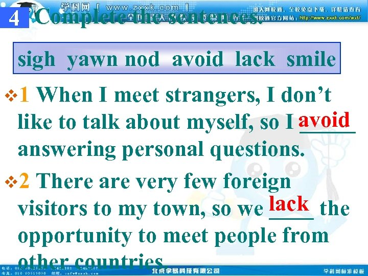 4 Complete the sentences. sigh yawn nod avoid lack smile v 1 When I