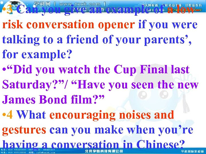 • 3 Can you give an example of a lowrisk conversation opener if