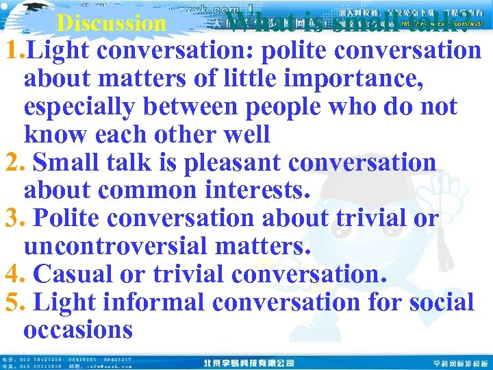 Discussion What is small talk? 1. Light conversation: polite conversation about matters of little