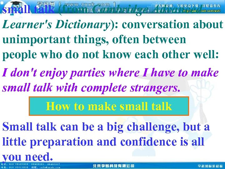 small talk (from Cambridge Advanced Learner's Dictionary): conversation about unimportant things, often between people