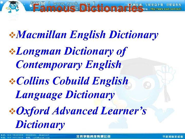 Famous Dictionaries v. Macmillan English Dictionary v. Longman Dictionary of Contemporary English v. Collins