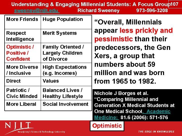 Understanding & Engaging Millennial Students: A Focus Group 107 sweeney@njit. edu Richard Sweeney 973