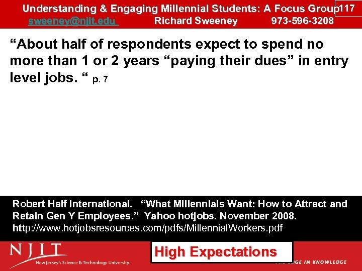 Understanding & Engaging Millennial Students: A Focus Group 117 sweeney@njit. edu Richard Sweeney 973