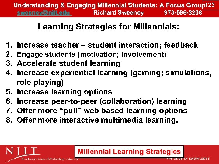 Understanding & Engaging Millennial Students: A Focus Group 123 sweeney@njit. edu Richard Sweeney 973