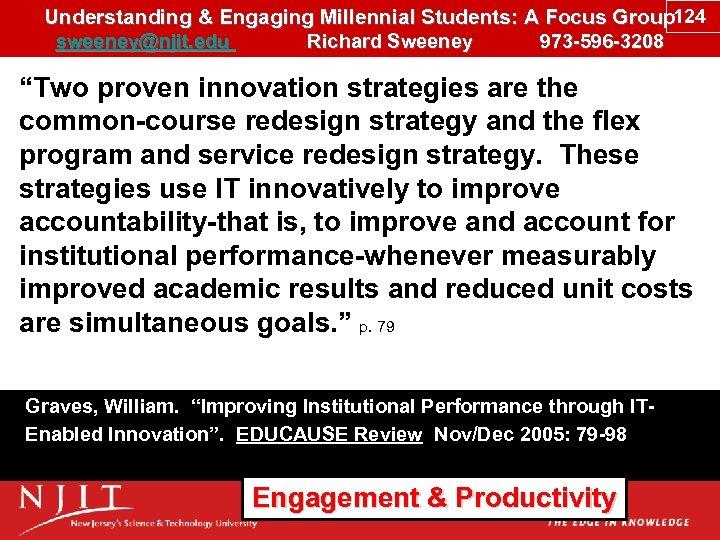 Understanding & Engaging Millennial Students: A Focus Group 124 sweeney@njit. edu Richard Sweeney 973