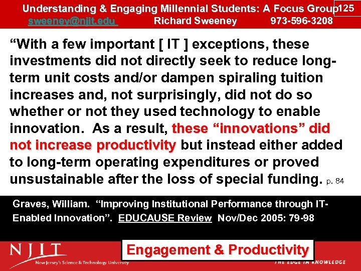 Understanding & Engaging Millennial Students: A Focus Group 125 sweeney@njit. edu Richard Sweeney 973