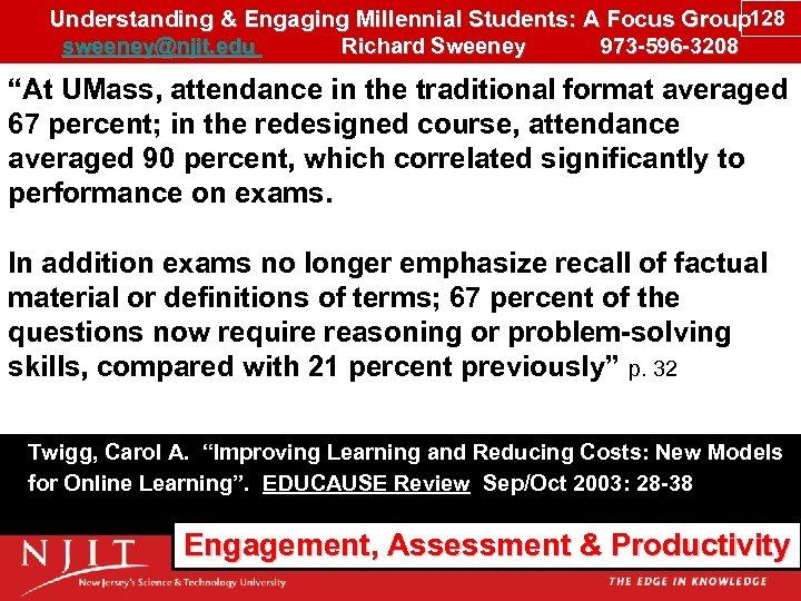 Understanding & Engaging Millennial Students: A Focus Group 128 sweeney@njit. edu Richard Sweeney 973