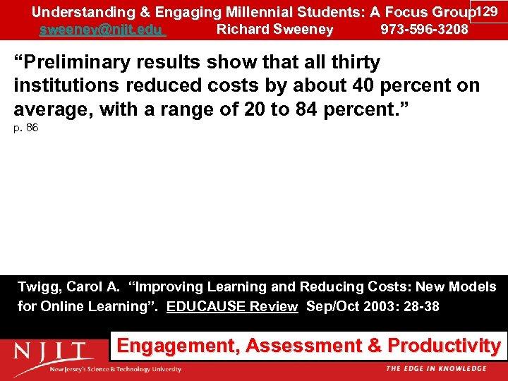 Understanding & Engaging Millennial Students: A Focus Group 129 sweeney@njit. edu Richard Sweeney 973