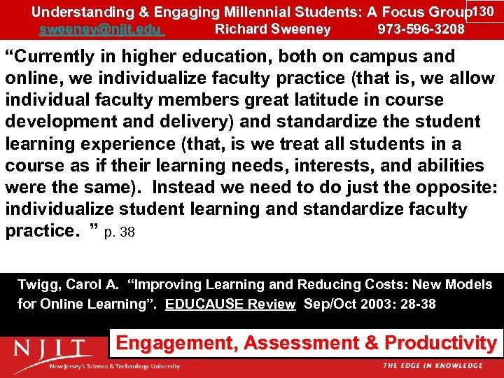 Understanding & Engaging Millennial Students: A Focus Group 130 sweeney@njit. edu Richard Sweeney 973