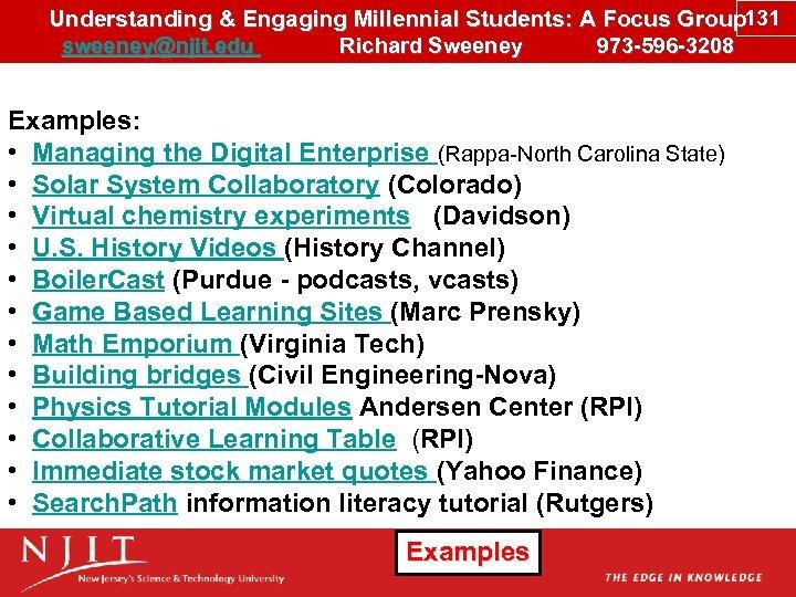 Understanding & Engaging Millennial Students: A Focus Group 131 sweeney@njit. edu Richard Sweeney 973
